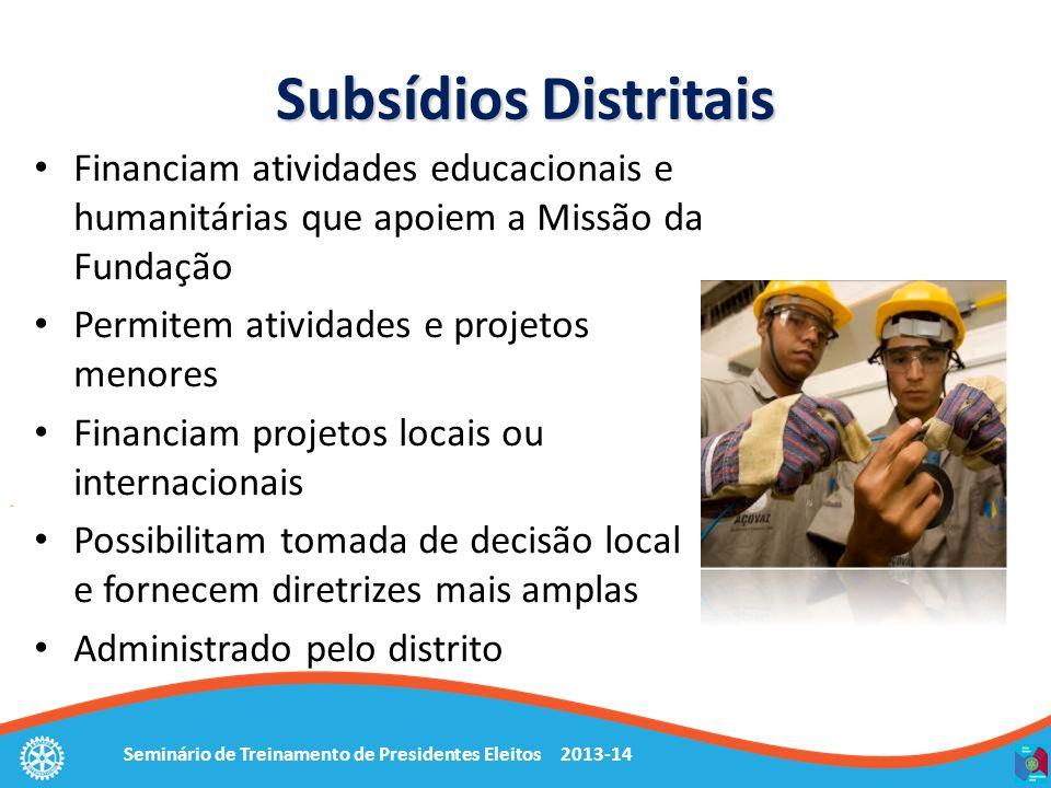 Subsídios Distritais Financiam atividades educacionais e humanitárias que apoiem a Missão da Fundação.