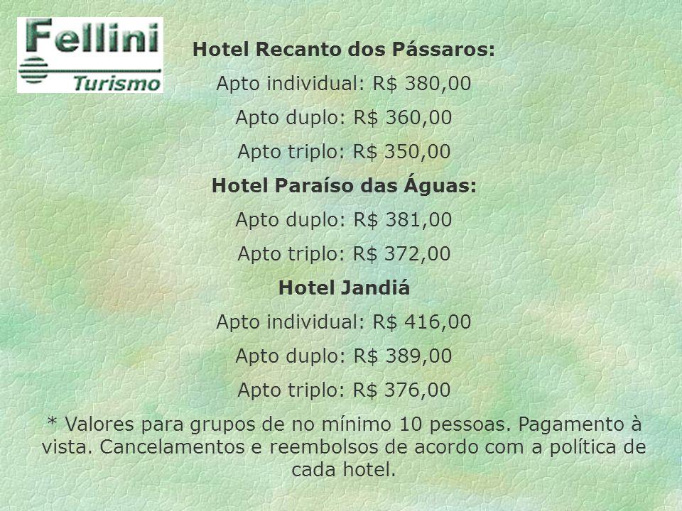 Hotel Recanto dos Pássaros: Apto individual: R$ 380,00