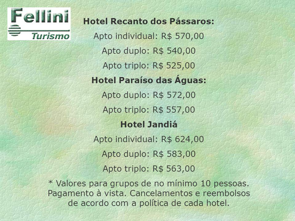 Hotel Recanto dos Pássaros: Apto individual: R$ 570,00