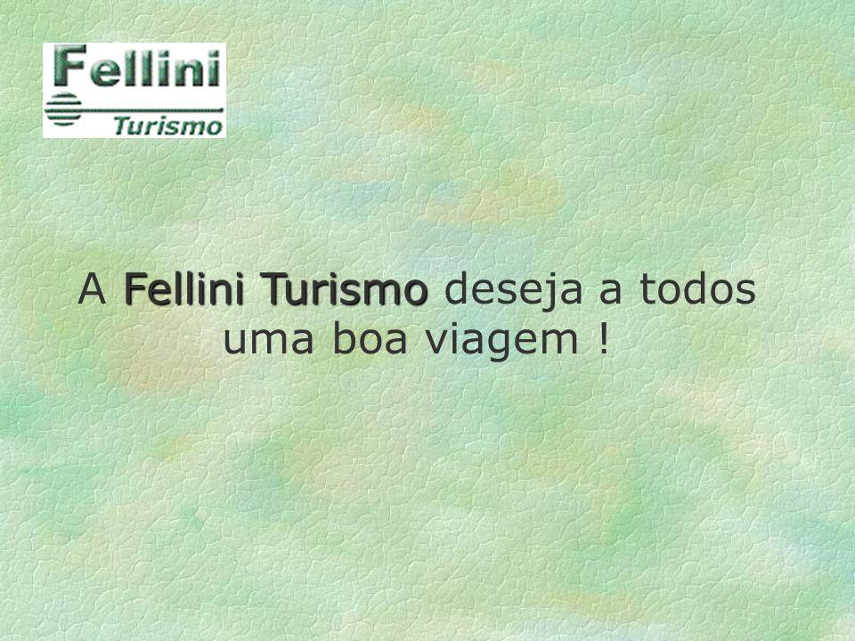 A Fellini Turismo deseja a todos uma boa viagem !