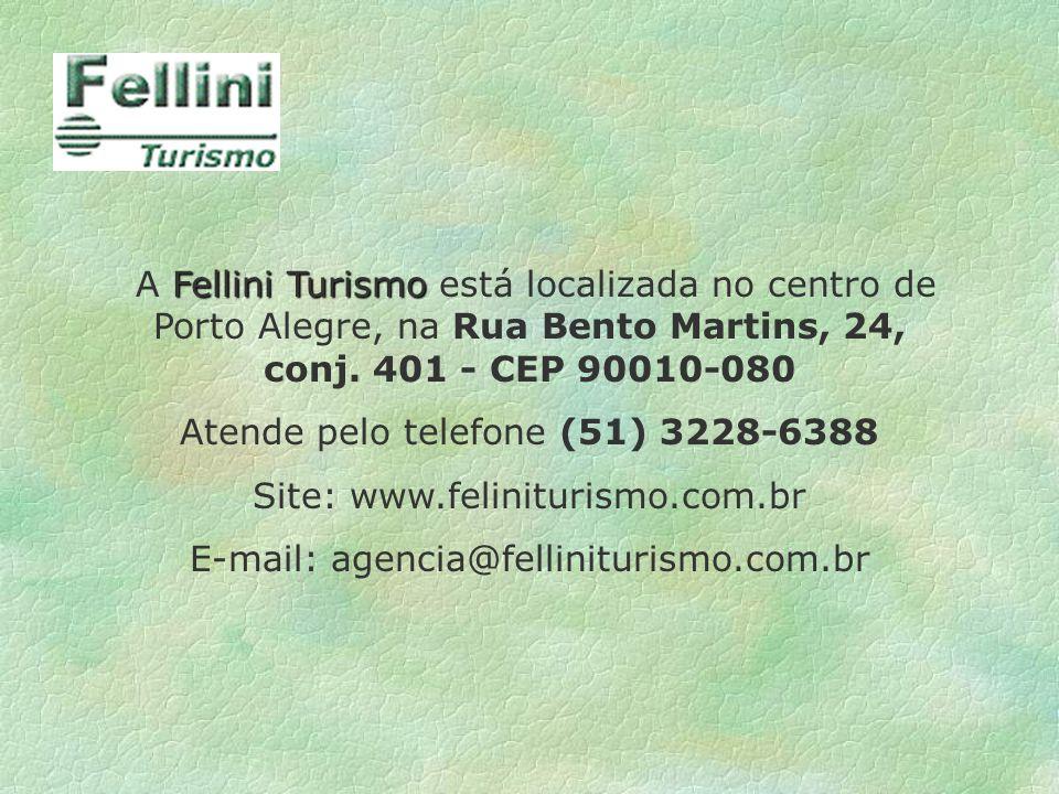 Atende pelo telefone (51) 3228-6388 Site: www.feliniturismo.com.br