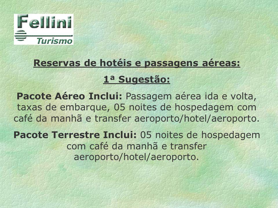Reservas de hotéis e passagens aéreas: