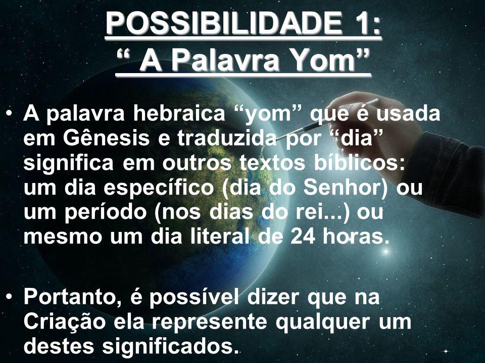 POSSIBILIDADE 1: A Palavra Yom