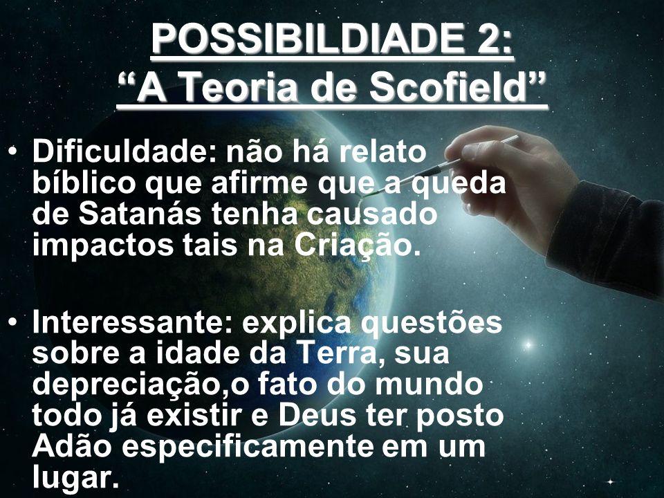 POSSIBILDIADE 2: A Teoria de Scofield