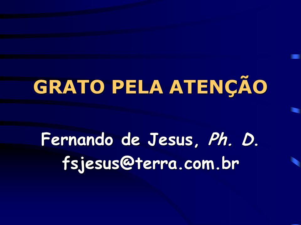 Fernando de Jesus, Ph. D. fsjesus@terra.com.br