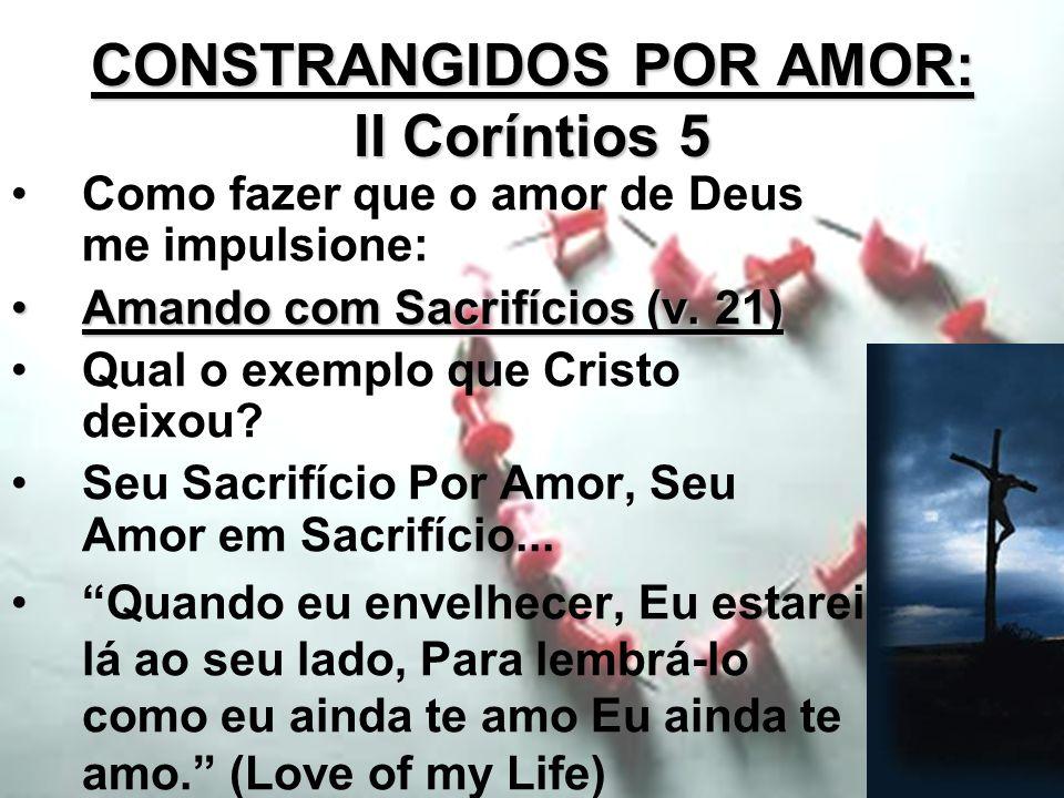 CONSTRANGIDOS POR AMOR: II Coríntios 5