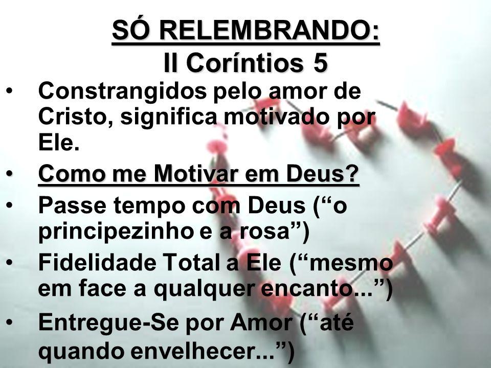 SÓ RELEMBRANDO: II Coríntios 5