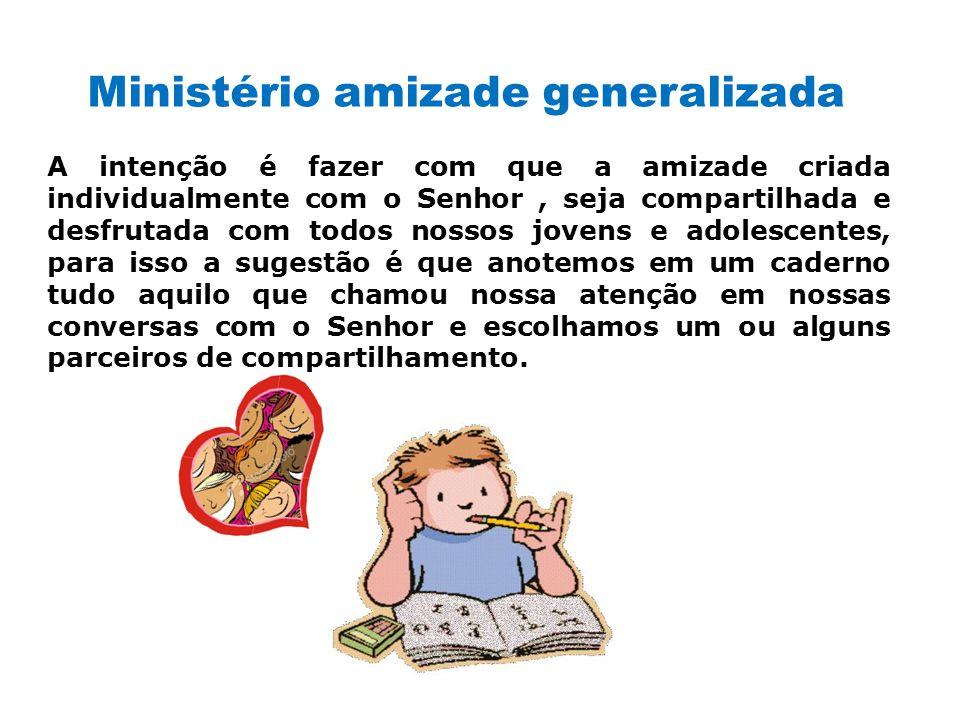 Ministério amizade generalizada