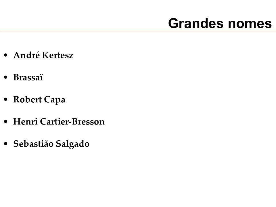 Grandes nomes André Kertesz Brassaï Robert Capa Henri Cartier-Bresson