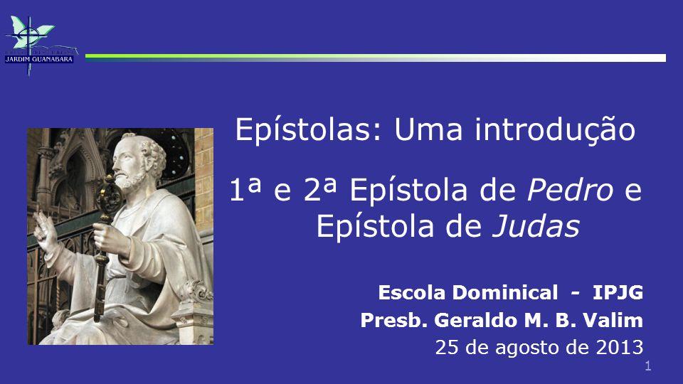 Epístolas: Uma introdução 1ª e 2ª Epístola de Pedro e Epístola de Judas