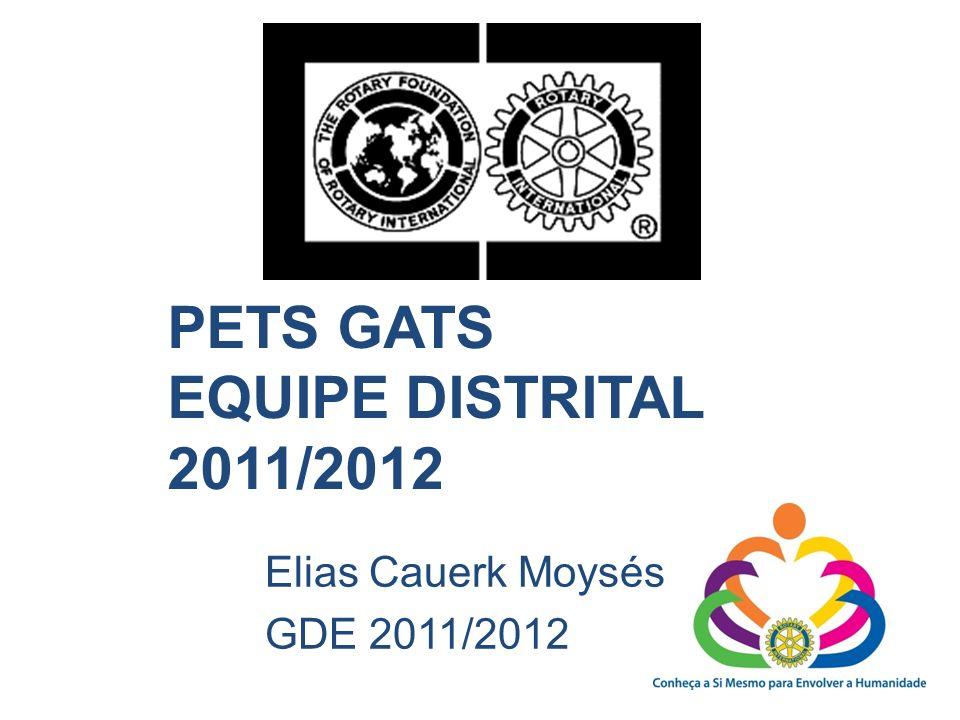 PETS GATS EQUIPE DISTRITAL 2011/2012 Elias Cauerk Moysés GDE 2011/2012