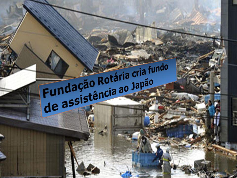 Fundação Rotária cria fundo de assistência ao Japão