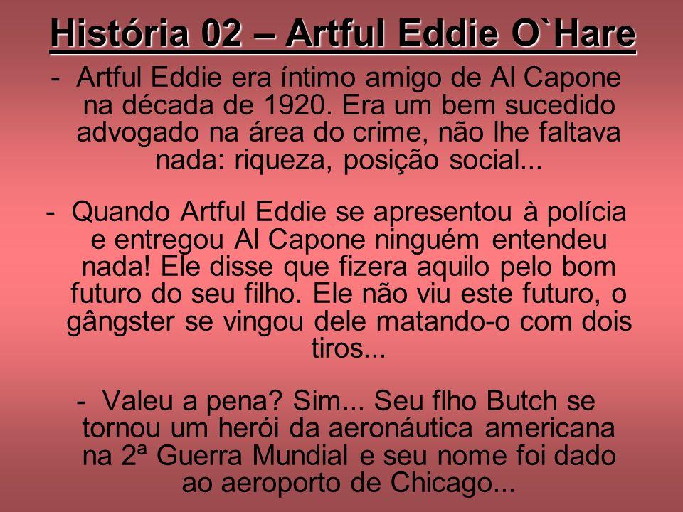 História 02 – Artful Eddie O`Hare