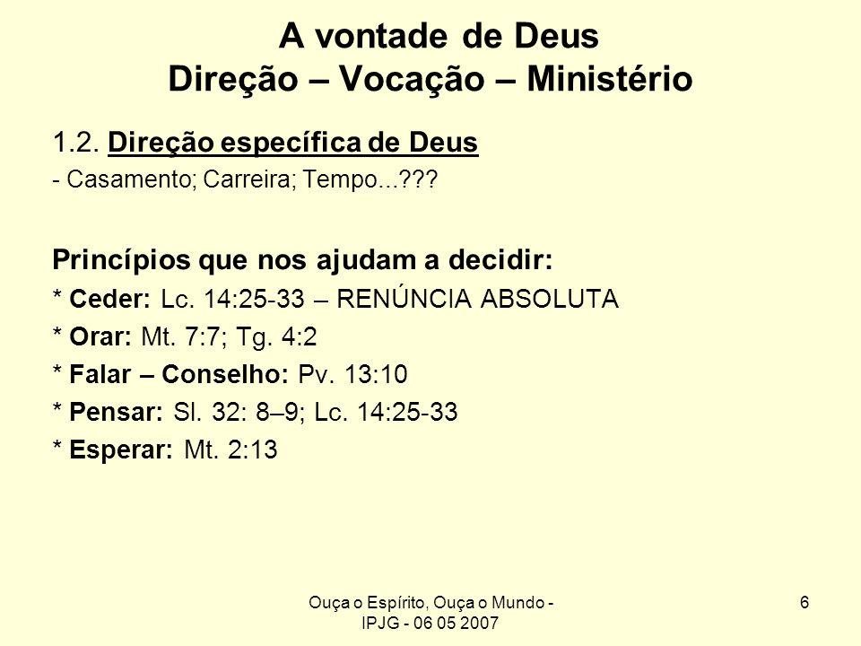 A vontade de Deus Direção – Vocação – Ministério