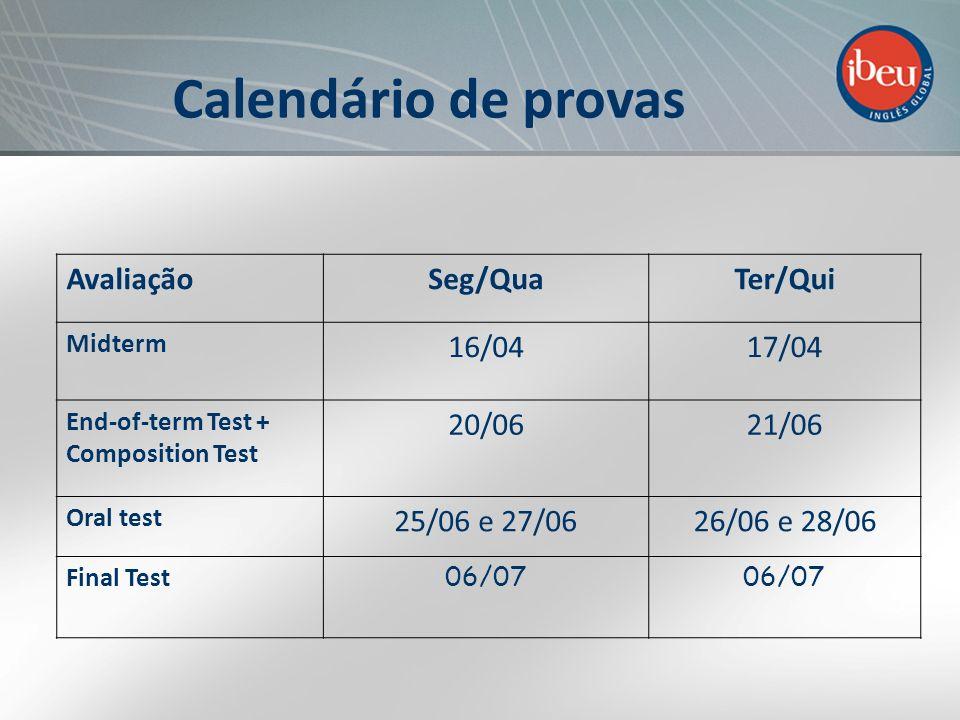 Calendário de provas Avaliação Seg/Qua Ter/Qui 16/04 17/04 20/06 21/06