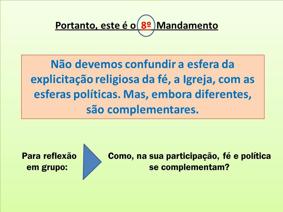 Como, na sua participação, fé e política se complementam