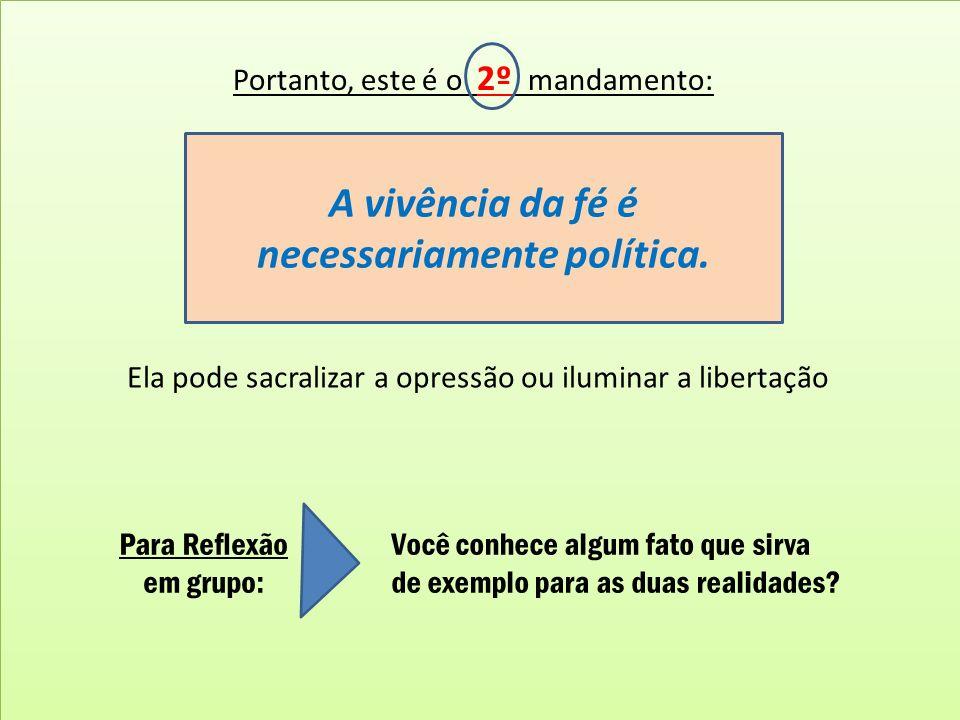 A vivência da fé é necessariamente política.