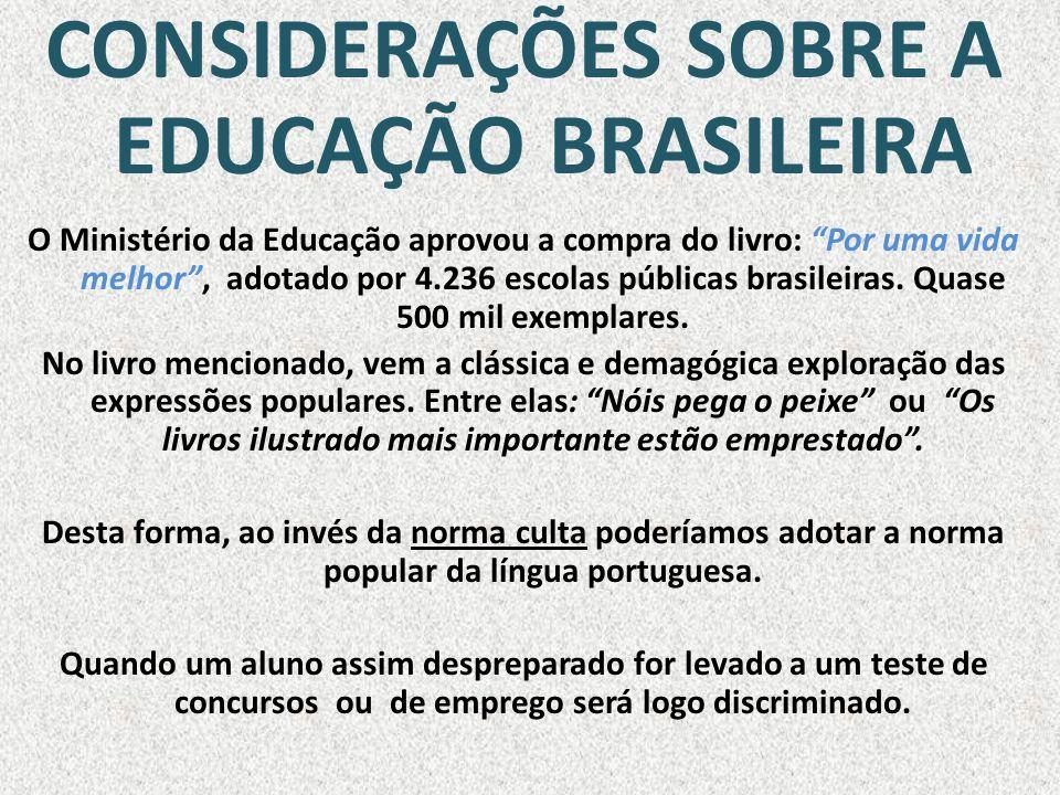 CONSIDERAÇÕES SOBRE A EDUCAÇÃO BRASILEIRA