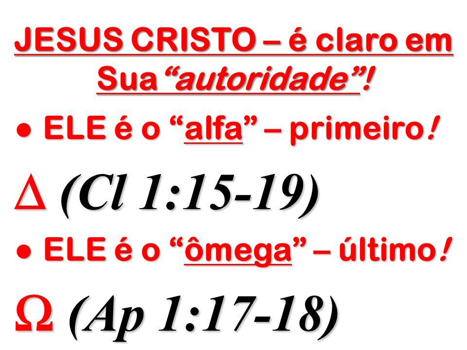 JESUS CRISTO – é claro em Sua autoridade !