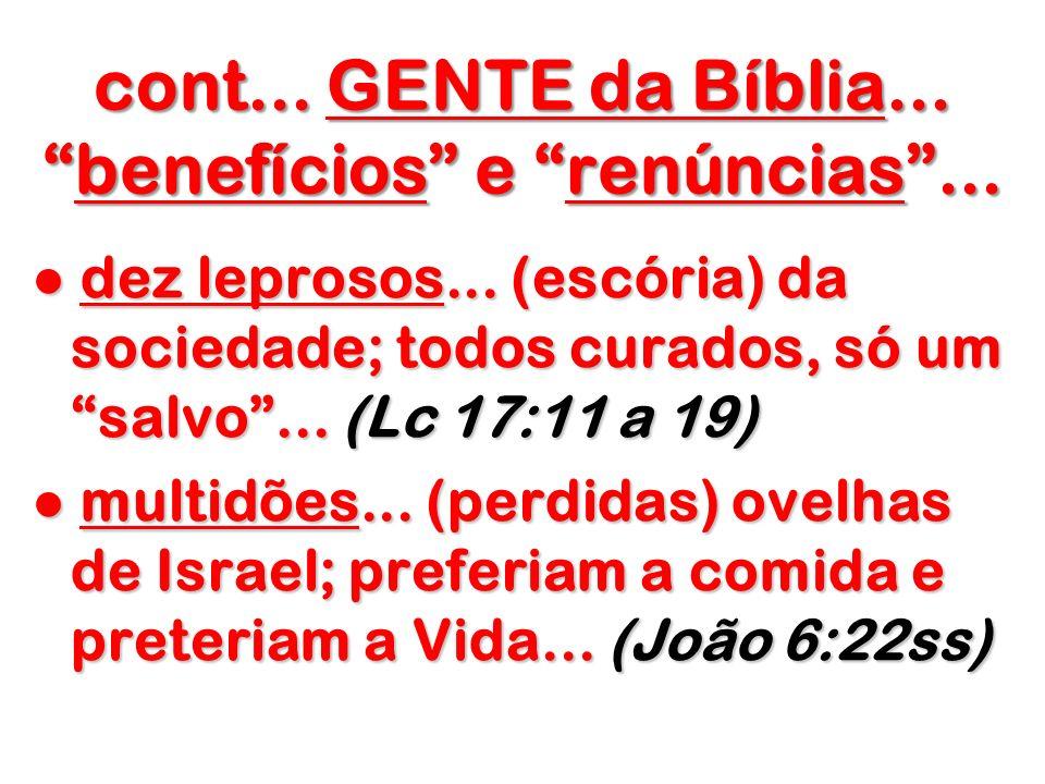 cont... GENTE da Bíblia... benefícios e renúncias ...