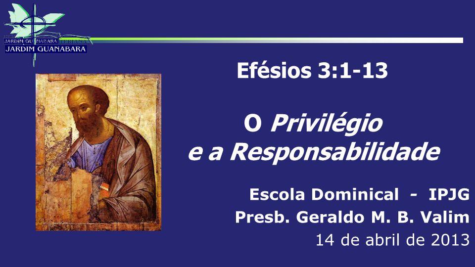 Efésios 3:1-13 O Privilégio e a Responsabilidade