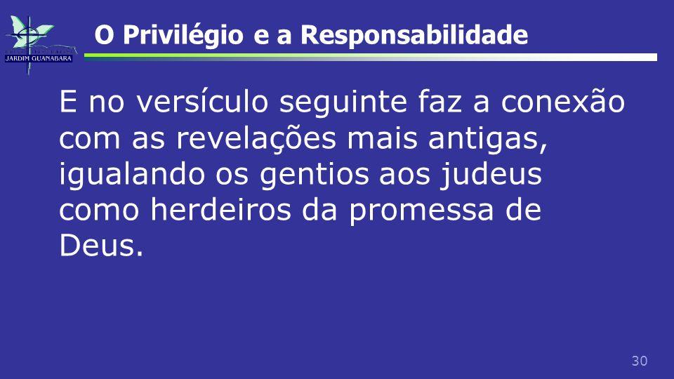 O Privilégio e a Responsabilidade