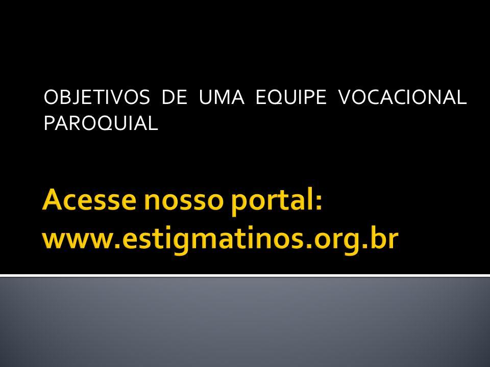 Acesse nosso portal: www.estigmatinos.org.br