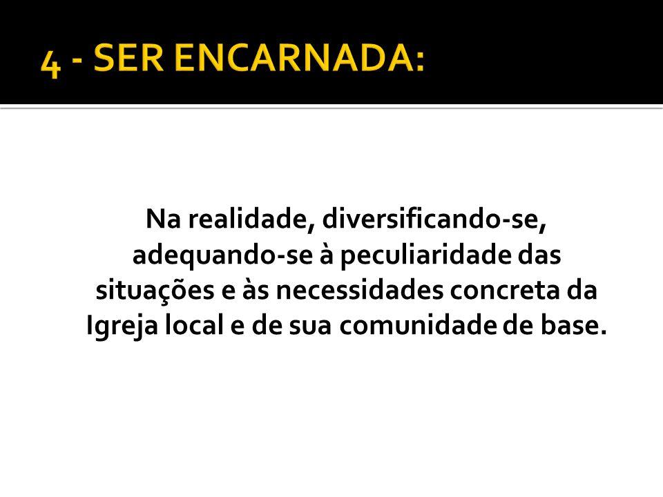 4 - SER ENCARNADA: