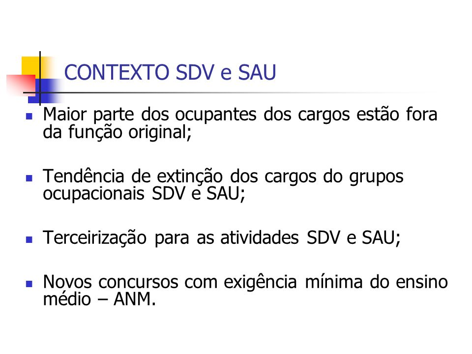 CONTEXTO SDV e SAU Maior parte dos ocupantes dos cargos estão fora da função original;