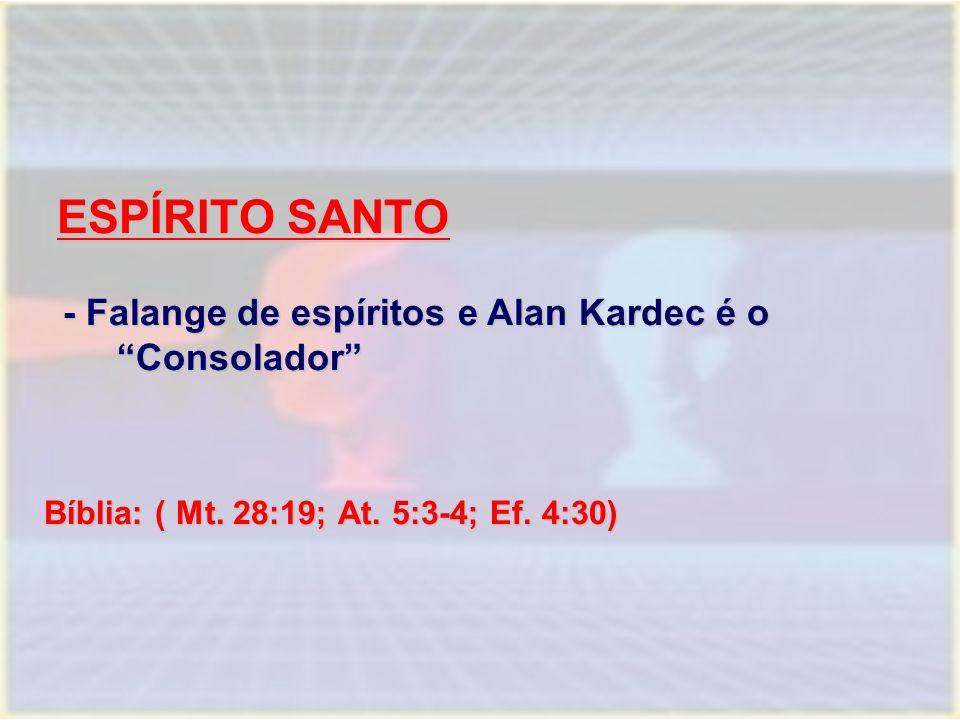ESPÍRITO SANTO - Falange de espíritos e Alan Kardec é o Consolador