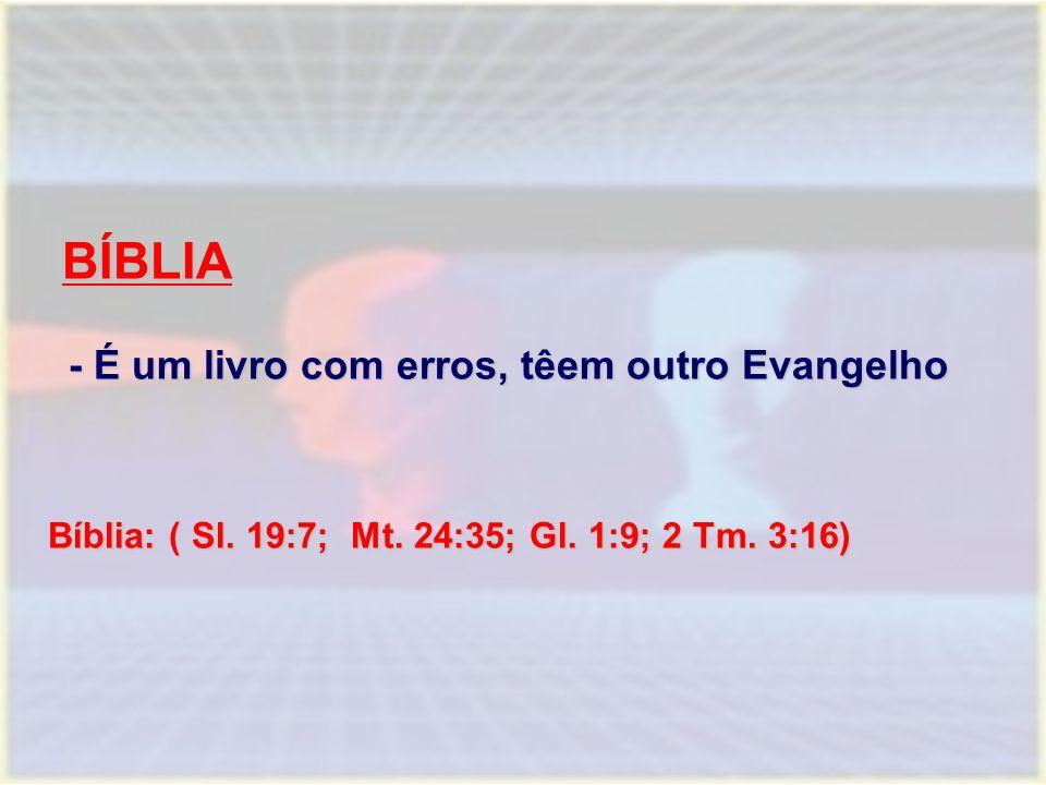 BÍBLIA - É um livro com erros, têem outro Evangelho