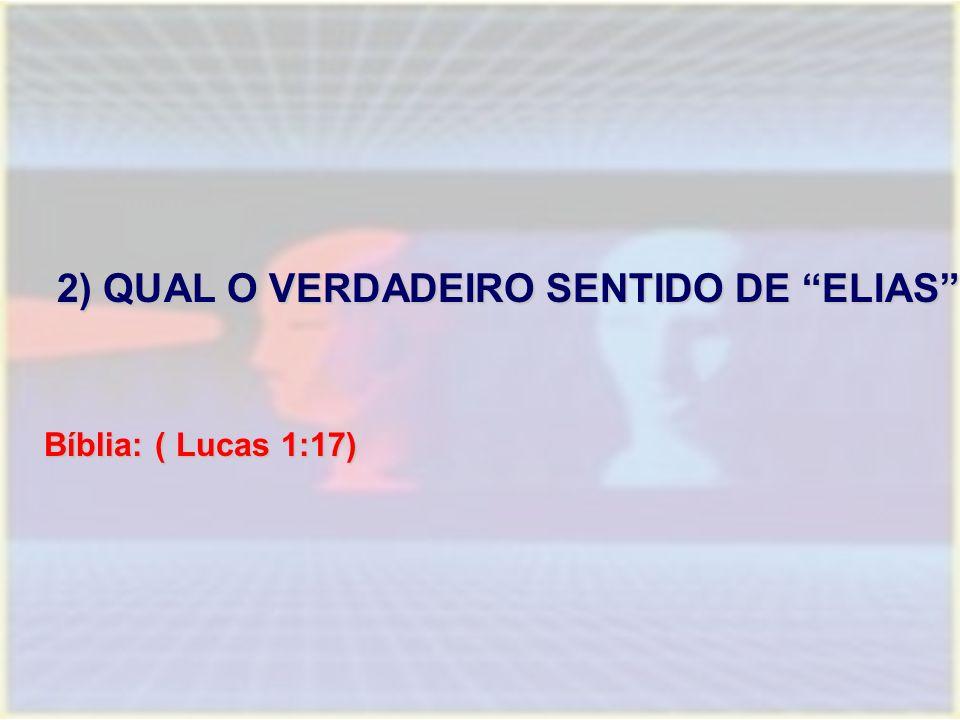 2) QUAL O VERDADEIRO SENTIDO DE ELIAS