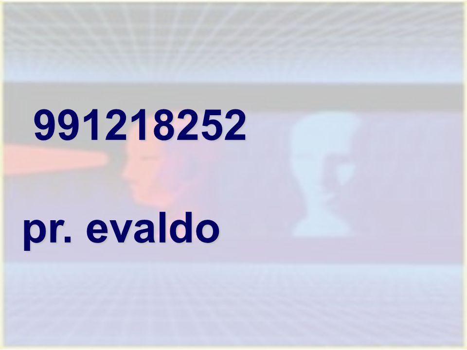 991218252 pr. evaldo