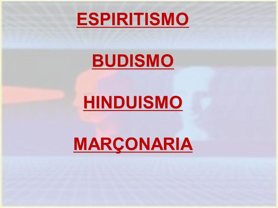 ESPIRITISMO BUDISMO HINDUISMO MARÇONARIA