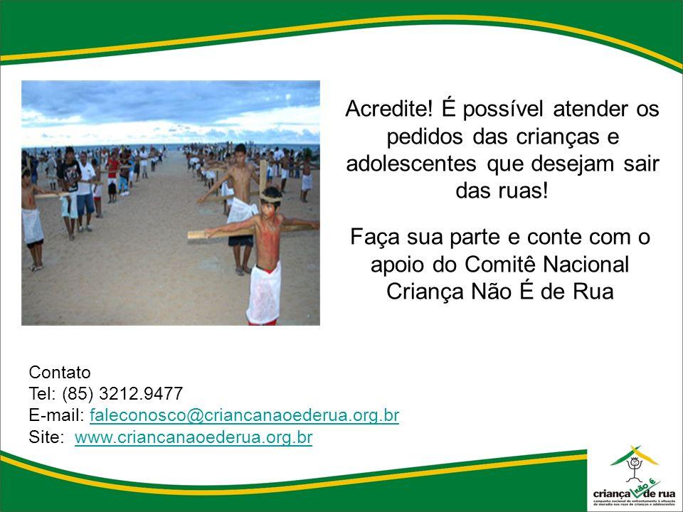 Acredite! É possível atender os pedidos das crianças e adolescentes que desejam sair das ruas!