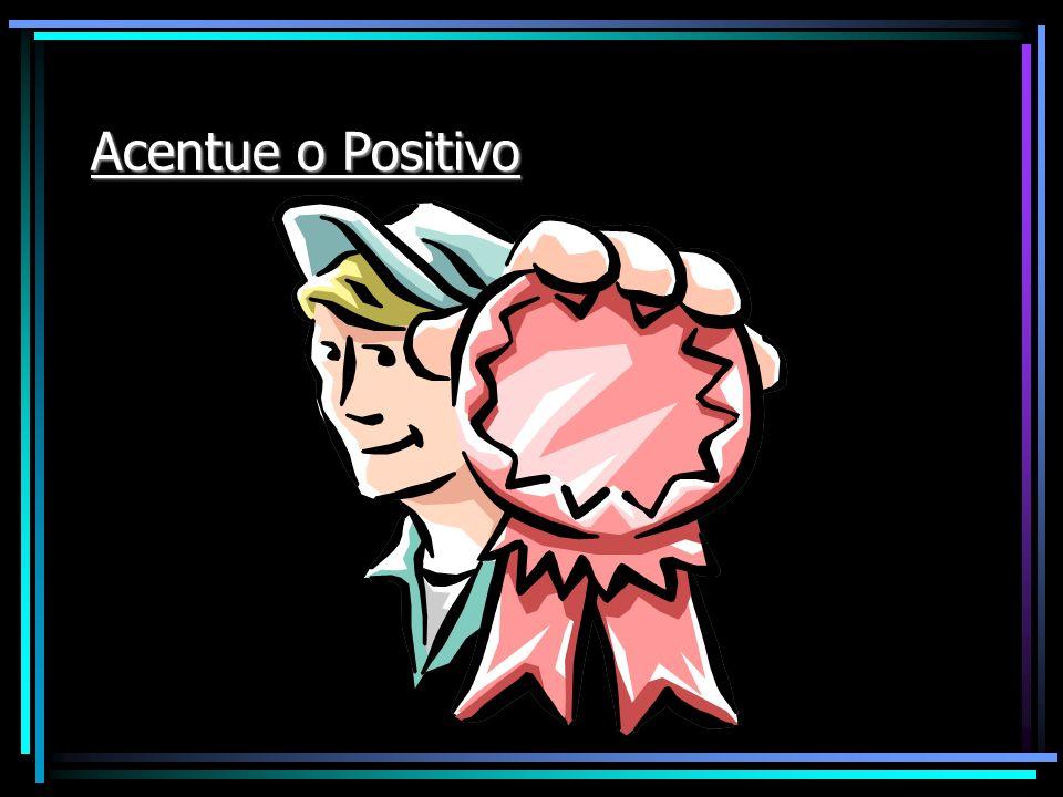 Acentue o Positivo