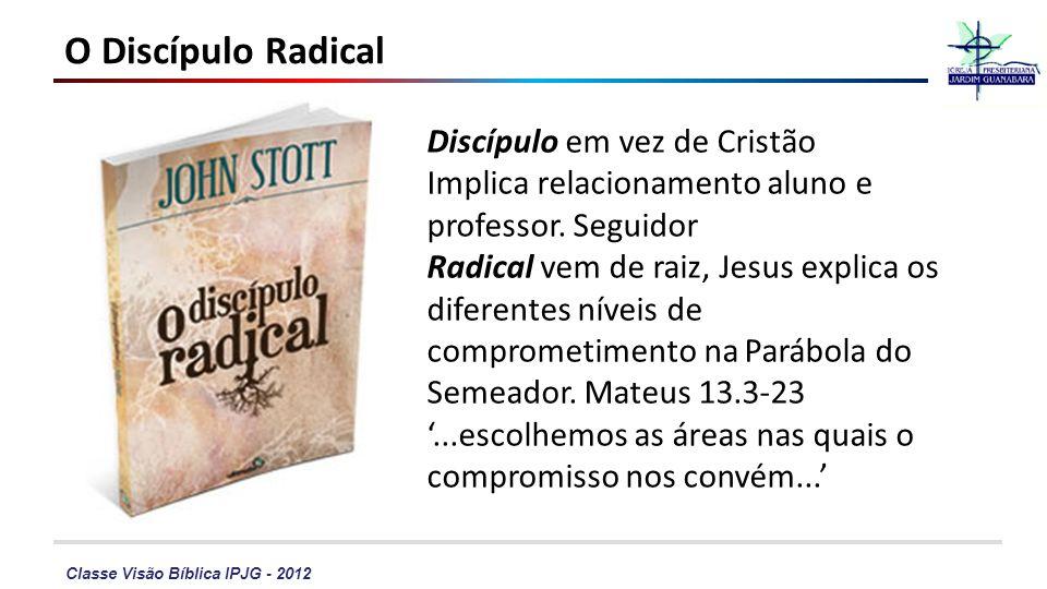 O Discípulo Radical Discípulo em vez de Cristão