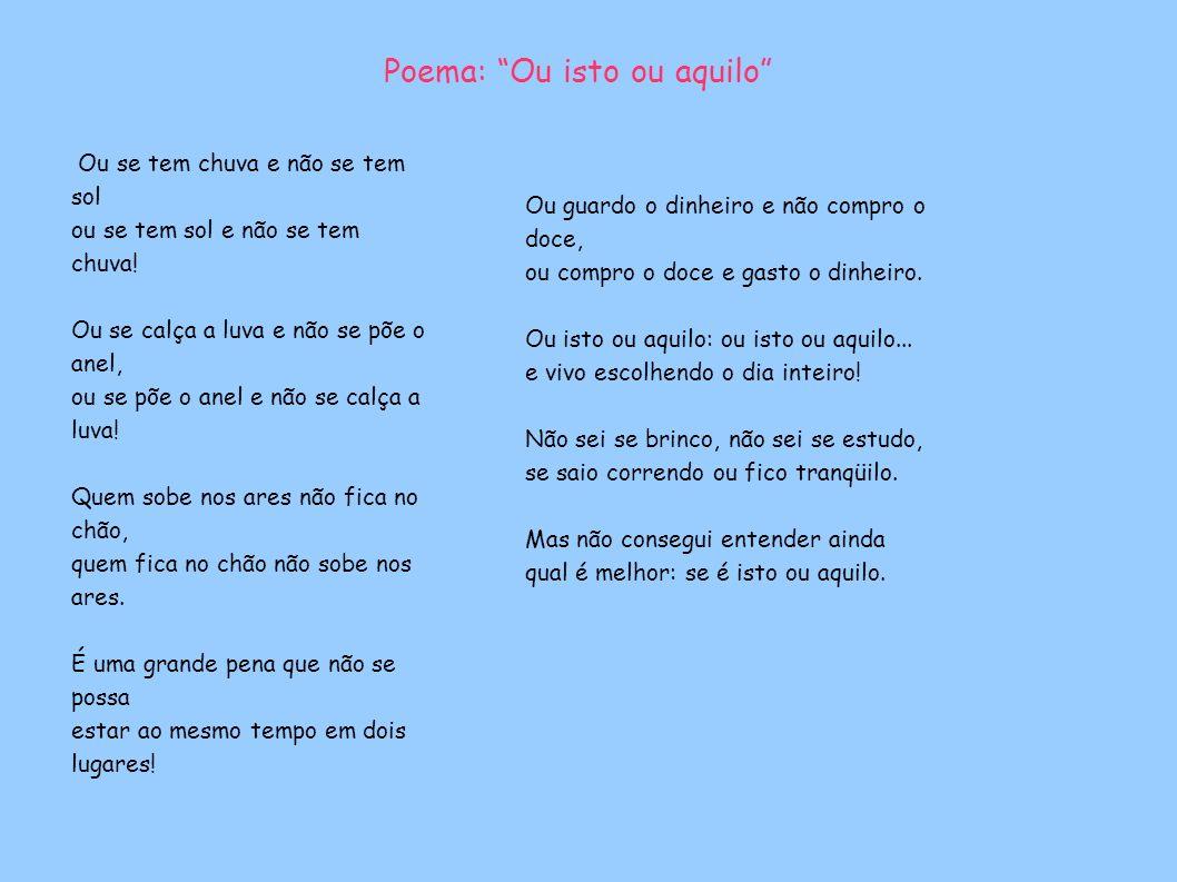 Poema: Ou isto ou aquilo