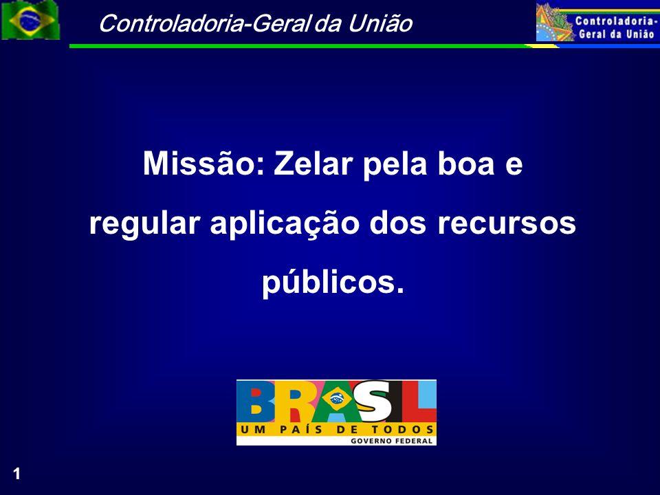 Missão: Zelar pela boa e regular aplicação dos recursos