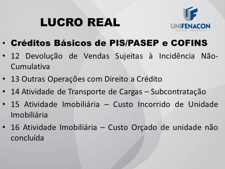 LUCRO REAL Créditos Básicos de PIS/PASEP e COFINS