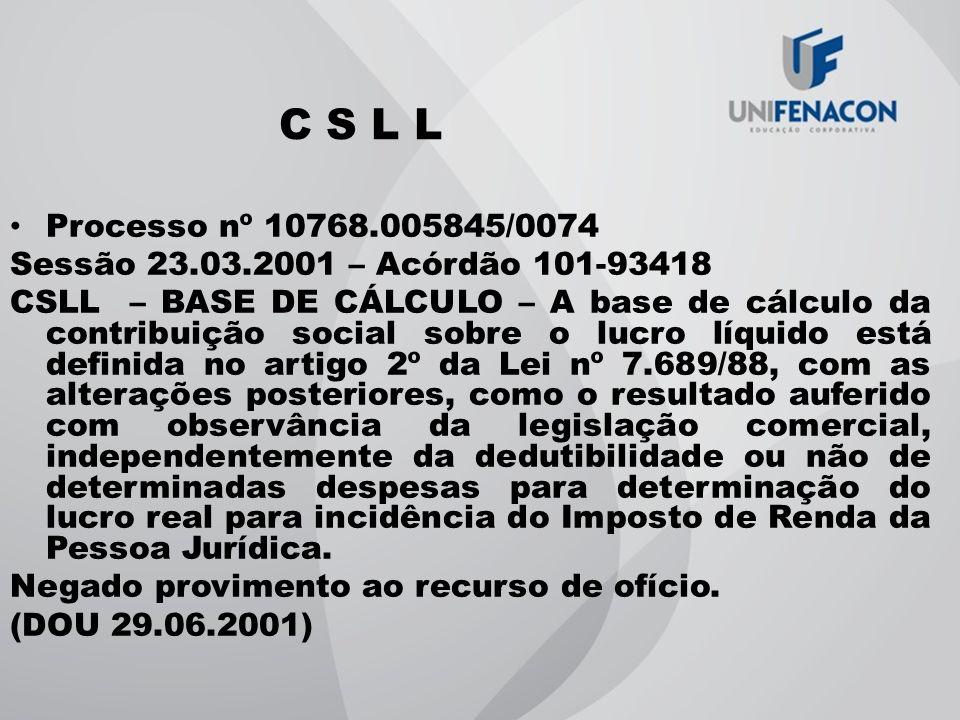 C S L L Processo nº 10768.005845/0074. Sessão 23.03.2001 – Acórdão 101-93418.