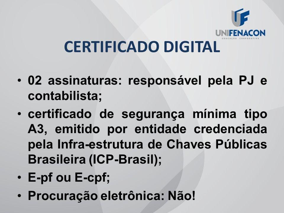 CERTIFICADO DIGITAL 02 assinaturas: responsável pela PJ e contabilista;