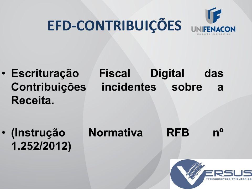 EFD-CONTRIBUIÇÕES Escrituração Fiscal Digital das Contribuições incidentes sobre a Receita.