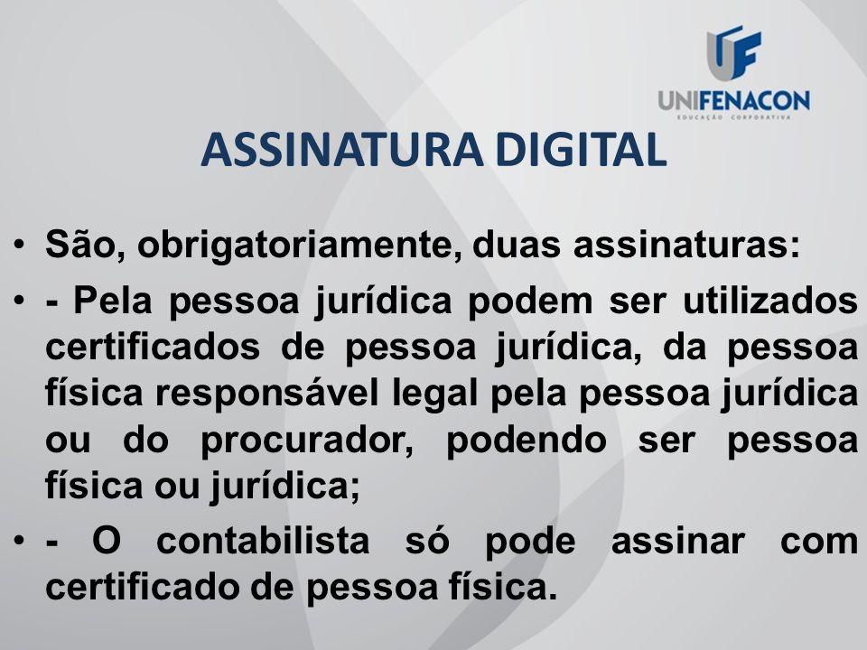 ASSINATURA DIGITAL São, obrigatoriamente, duas assinaturas: