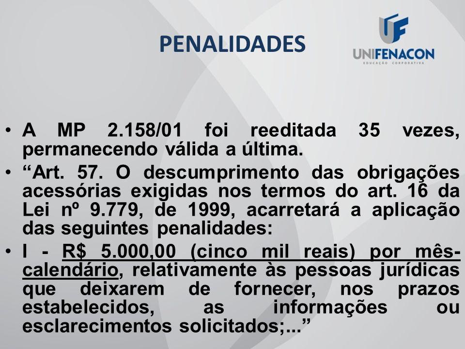 PENALIDADES A MP 2.158/01 foi reeditada 35 vezes, permanecendo válida a última.