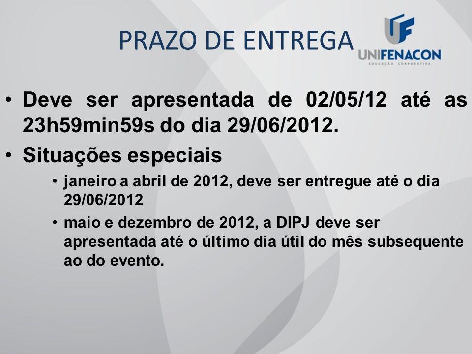 PRAZO DE ENTREGA Deve ser apresentada de 02/05/12 até as 23h59min59s do dia 29/06/2012. Situações especiais.