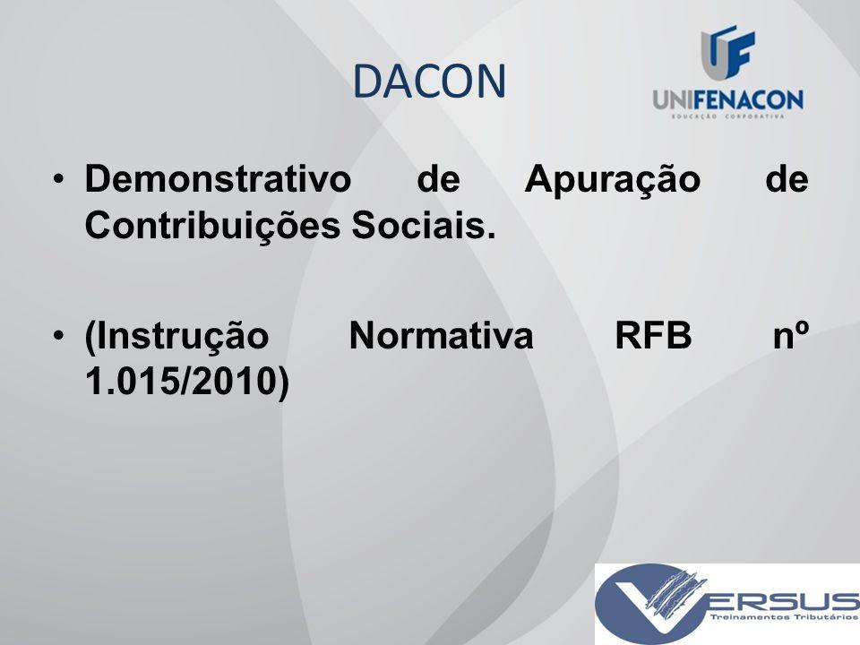 DACON Demonstrativo de Apuração de Contribuições Sociais.