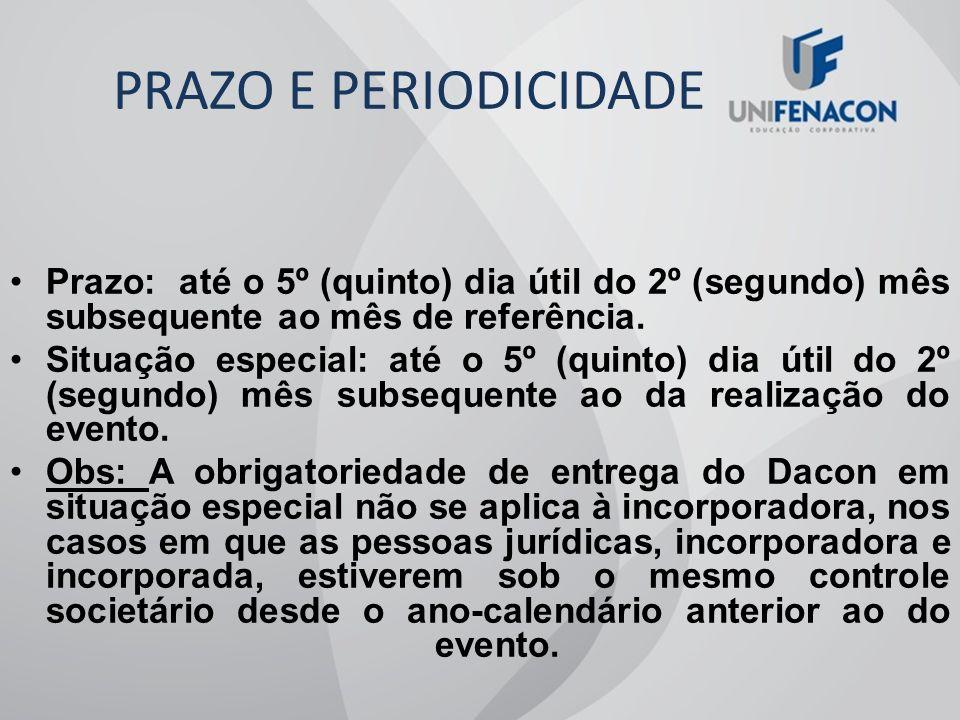 PRAZO E PERIODICIDADE Prazo: até o 5º (quinto) dia útil do 2º (segundo) mês subsequente ao mês de referência.