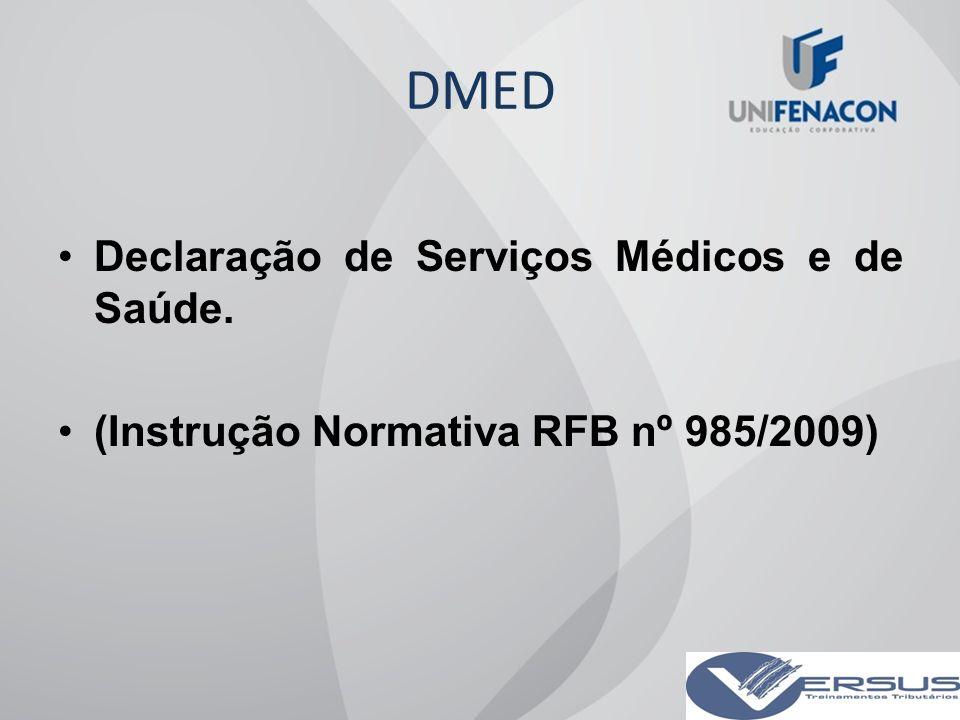 DMED Declaração de Serviços Médicos e de Saúde.