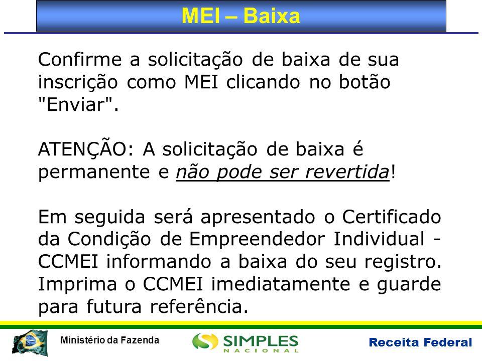 MEI – Baixa Confirme a solicitação de baixa de sua inscrição como MEI clicando no botão Enviar .